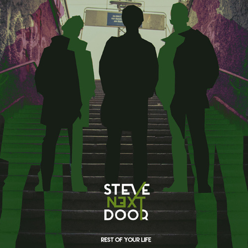 Rest of Your Life by Steve Next Door