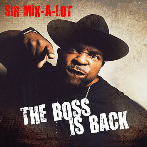The Boss Is Back van Sir Mix-A-Lot