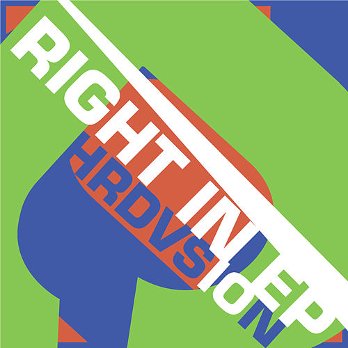 Right In EP by Hrdvsion