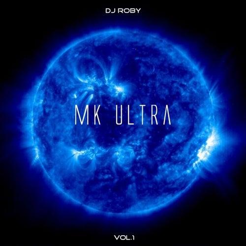 MK Ultra, Vol. 1 von Dj Roby