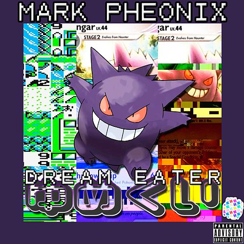 Dream Eater (Single Mix) by Mark Pheonix
