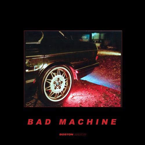 Bad Machine de Boston Manor