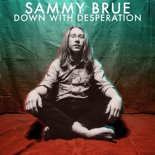Down With Desperation von Sammy Brue