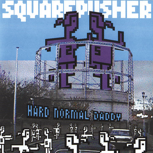 Hard Normal Daddy de Squarepusher