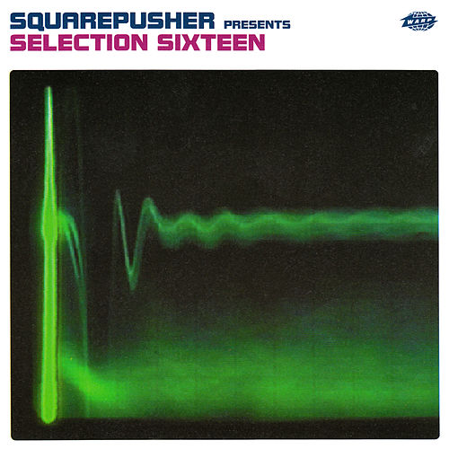 Selection Sixteen de Squarepusher