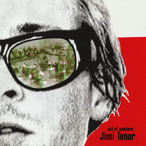 Out Of Nowhere von Jimi Tenor