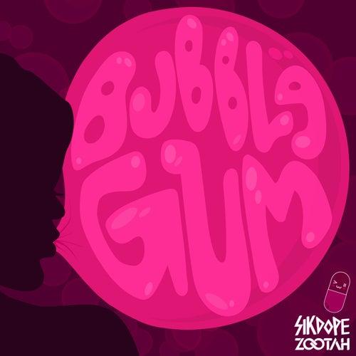 Bubblegum von Sikdope