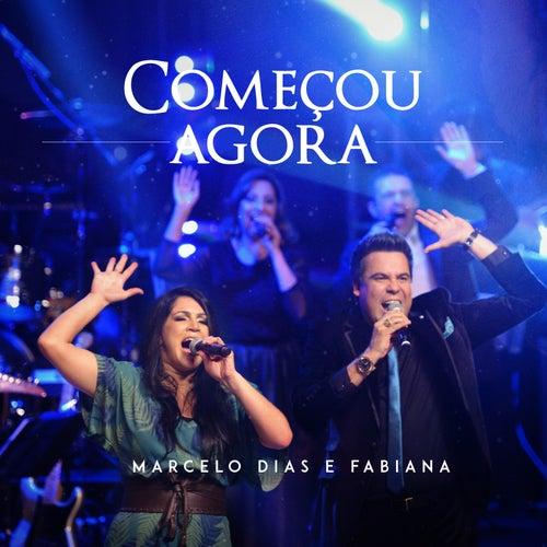 Começou Agora by Marcelo Dias & Fabiana