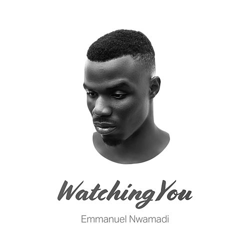 Watching You (Remix) de Emmanuel Nwamadi