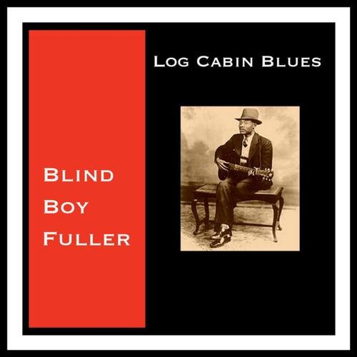 Log Cabin Blues by Blind Boy Fuller