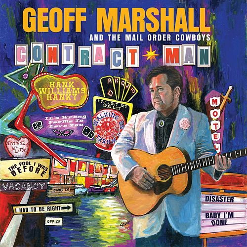 Contract Man de Geoff Marshall and the Mail Order Cowboys