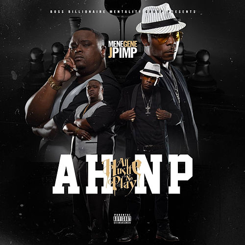 Ahnp All Hustle No Play by Mean Gene