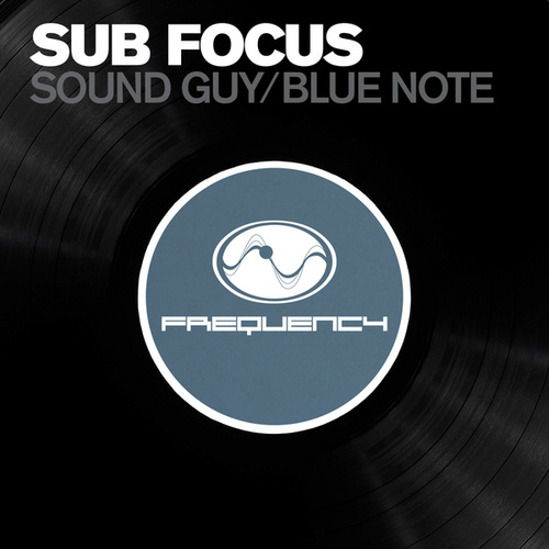 Soundguy/ Bluenote by Sub Focus