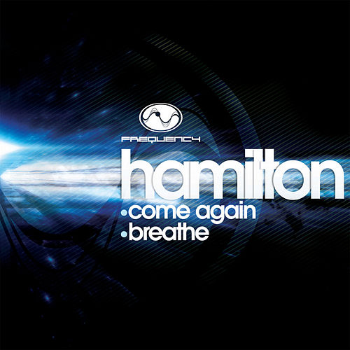Come Again/ Breathe by Hamilton
