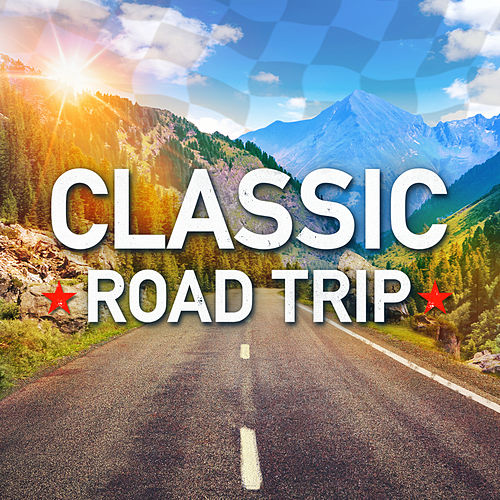 Classic Road Trip by Various Artists