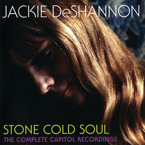 Stone Cold Soul: The Complete Capitol Recordings by Jackie DeShannon