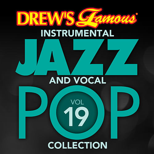 Drew's Famous Instrumental Jazz And Vocal Pop Collection (Vol. 19) von The Hit Crew(1)