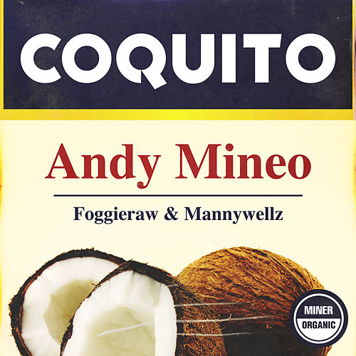 Coquito by Andy Mineo