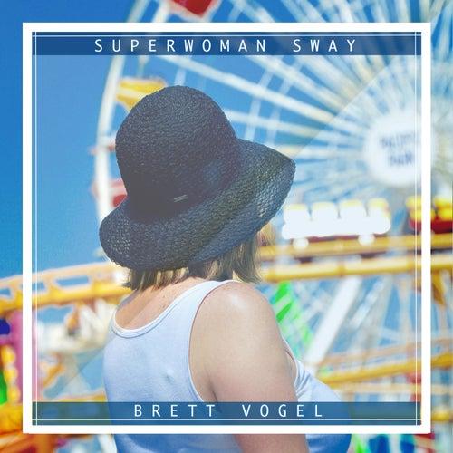 Superwoman Sway de Brett Vogel