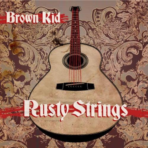 Rusty Strings by Brown Kid