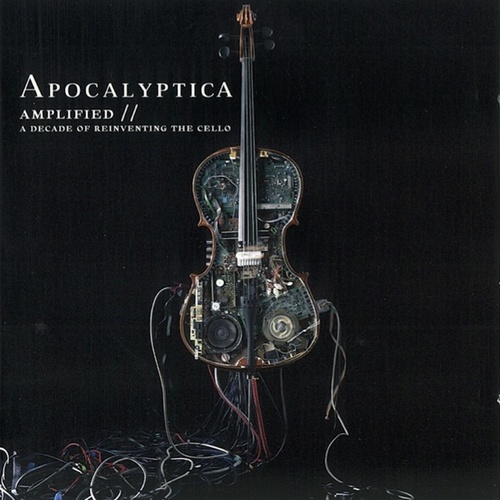 Amplified - A Decade of Reinventing the Cello by Apocalyptica