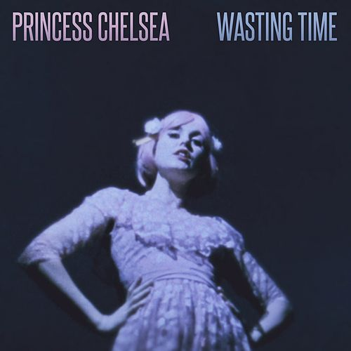 Wasting Time de Princess Chelsea