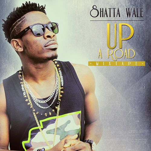 Up a Road Mixtape by Shatta Wale