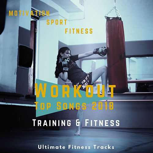 Workout Top Songs 2018 - Training & Fitness (Ultimate Fitness Tracks) de Motivation Sport Fitness