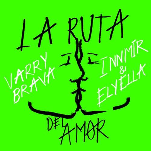 La Ruta del Amor (Innmir & ELYELLA Remix) by Varry Brava