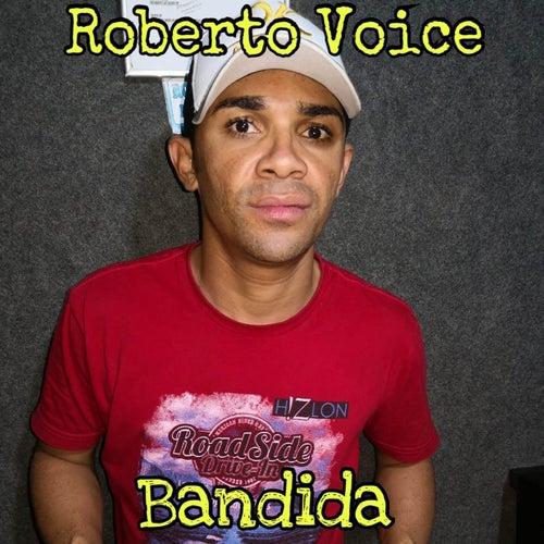 Bandida de Roberto Voice