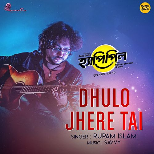 Dhulo Jhere Tai (From 'Happy Pill') by Rupam Islam