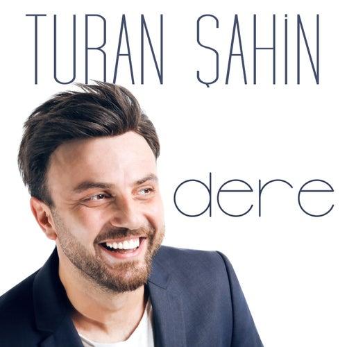 Dere by Turan Şahin