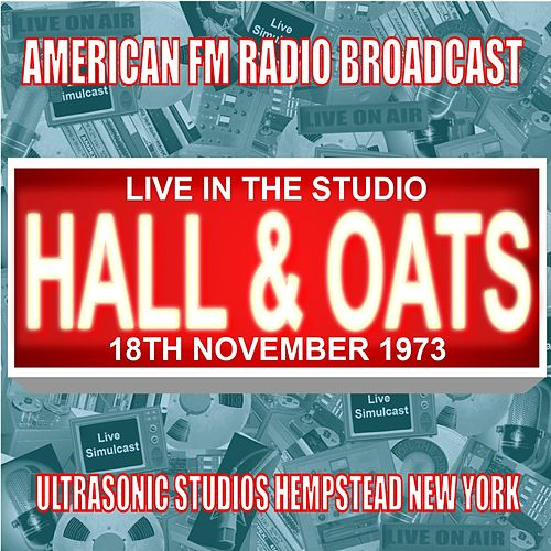 Live In The Studio - Ultrasonic Studios Hempstead NY 1973 von Hall & Oates