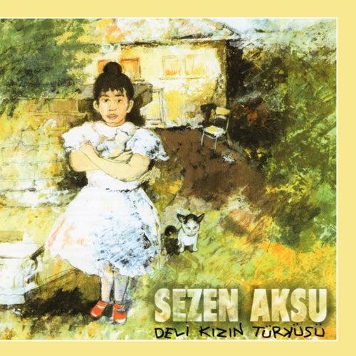 Deli Kızın Türküsü by Sezen Aksu