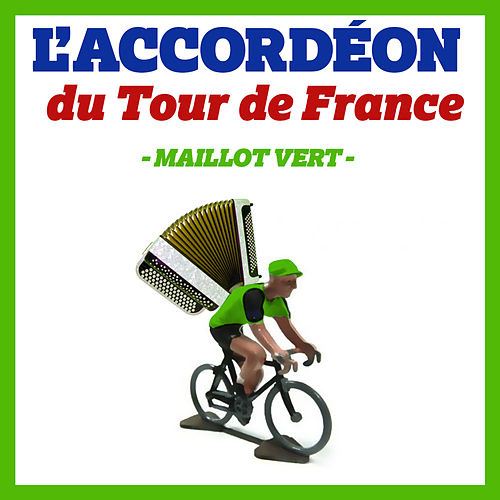 L'accordéon du Tour de France: Maillot vert von L'Orchestre Paris Tour Eiffel