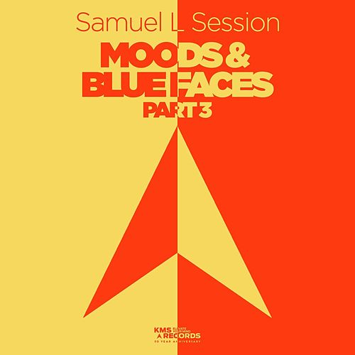 Moods & Blue Faces, Pt. 3 by Samuel L Session