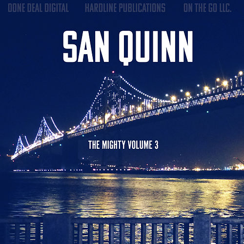 The Mighty, Vol. 3 by San Quinn