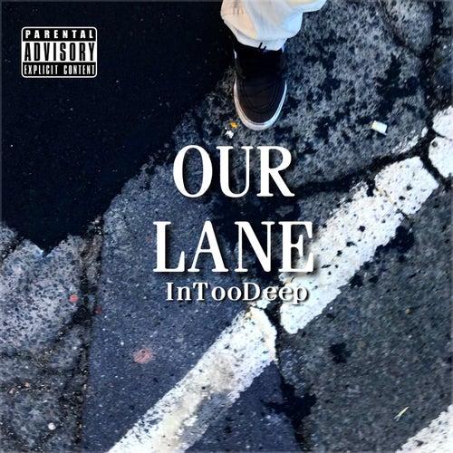 Our Lane von In Too Deep
