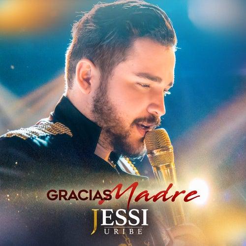 Gracias Madre de Jessi Uribe