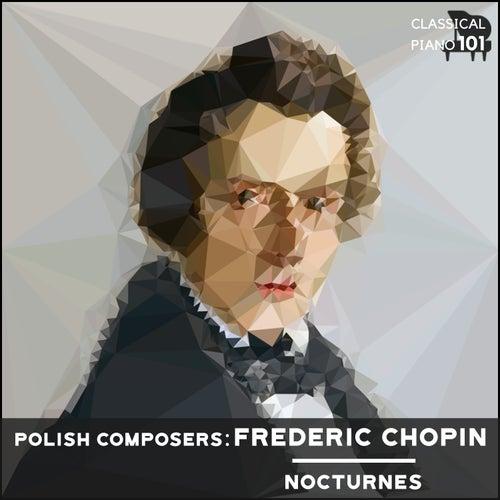 Polish Composers: Frederic Chopin Nocturnes de Classical Piano 101