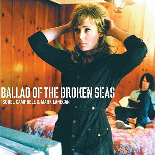 Ballad of the Broken Seas de Isobel Campbell