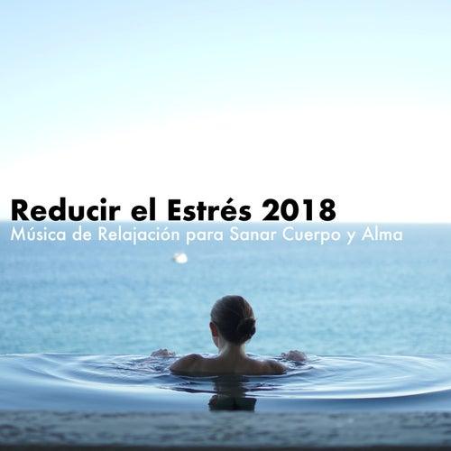 Reducir el Estrés 2018 - Música de Relajación para Sanar Cuerpo y Alma de Meditación Guiada
