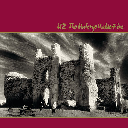 The Unforgettable Fire (Deluxe Edition Remastered) by U2