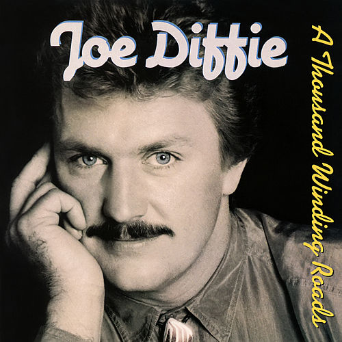 A Thousand Winding Roads by Joe Diffie