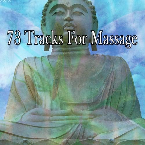 73 Tracks For Massage by Lullabies for Deep Meditation