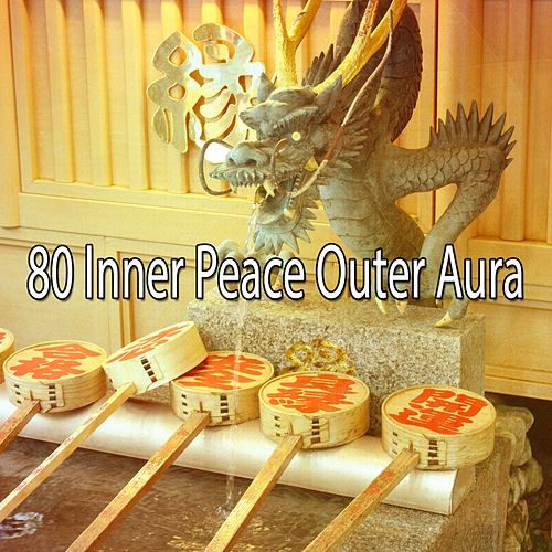 80 Inner Peace Outer Aura by Lullabies for Deep Meditation