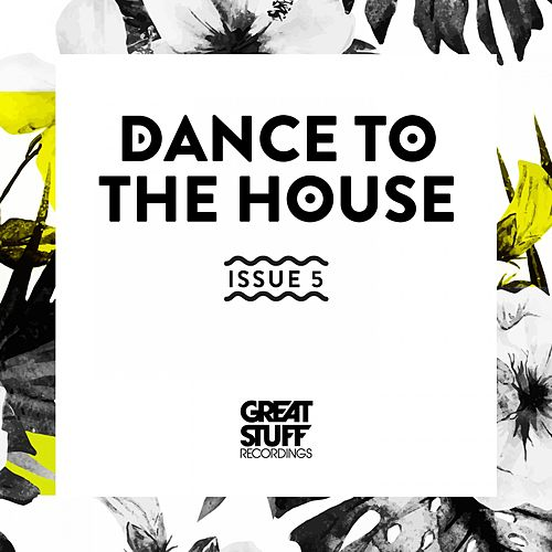 Dance to the House Issue 5 de Various Artists