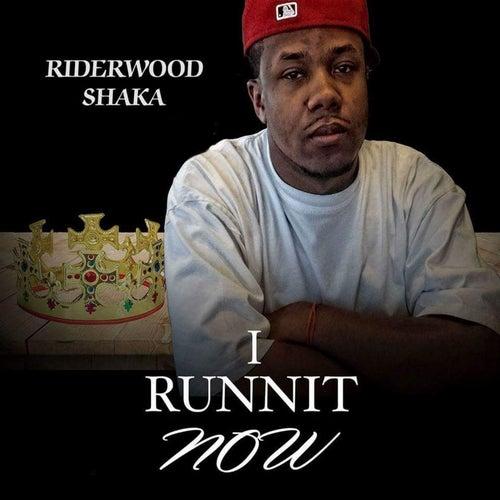 I Runnit Now by Riderwood Shaka