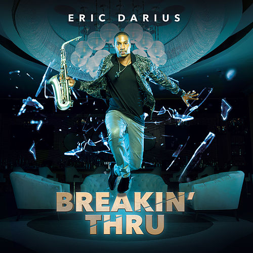 Breakin' Thru by Eric Darius
