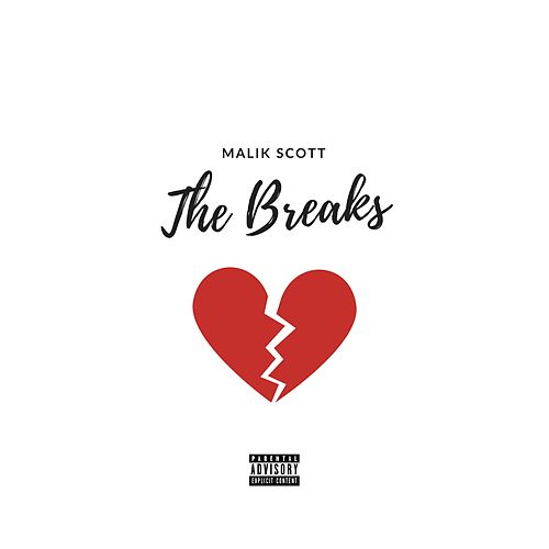 The Breaks by Malik Scott